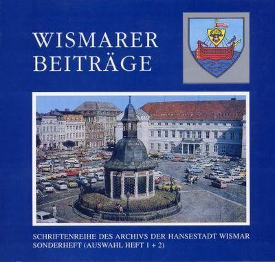 Wismarer Beiträge - Heft 1+2 © Hansestadt Wismar