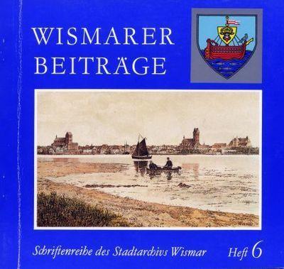 Wismarer Beiträge - Heft 6  © Hansestadt Wismar