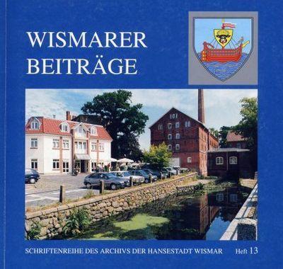 Wismarer Beiträge - Heft 13  © Hansestadt Wismar