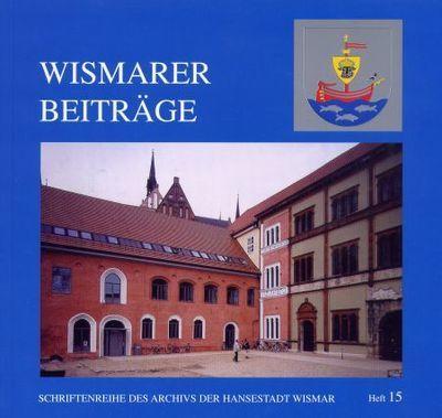 Wismarer Beiträge - Heft 15  © Hansestadt Wismar