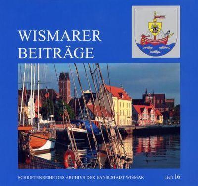 Wismarer Beiträge - Heft 16  © Hansestadt Wismar