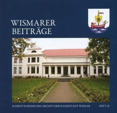 Wismarer Beiträge Heft 20  © Hansestadt Wismar